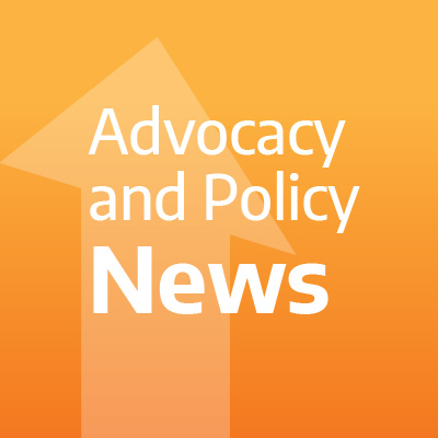 Advocacy and Policy News