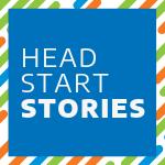 Head Start Stories